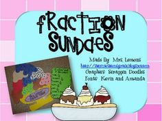 This download includes templates to make the sundae, as well as a recording sheet for your students to write their fractions!...