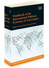 Handbook of the International Political Economy of Governance - edited by Anthony Payne and Nicola Phillips - June 2014 (Handbooks of Research on Intellectual Political Economy series / Elgar original reference)