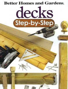 Decks Step-by-Step (Better Homes and Gardens) (Better Homes & Gardens Do It Yourself) « LibraryUserGroup.com – The Library of Library User Group