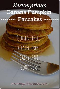 Scrumptious Gluten-Free, Grain-Free, Dairy Free Banana Pumpkin Pancakes
