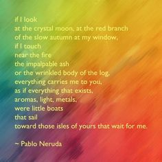 #PabloNeruda #Neruda #love #lovepoem #amor #amorous #poetry #poem #spanish #nerudainenglish #foryou  (Taken with Instagram at The Beige Room)