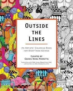 Outside the Lines: An Artists' Coloring Book for Giant Imaginations.