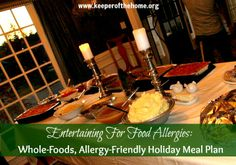 Entertaining For Food Allergies: A Whole-Foods, Allergy-Friendly Holiday Meal Plan - Keeper of the Home