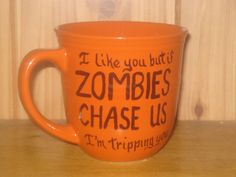 I like you but if ZOMBIES chase us I'm tripping you on Etsy, $12.50