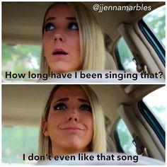 happens too often..Jenna Marbles
