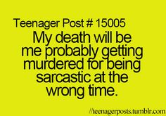 This is exactly how I'm going to die