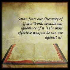 Read your Bible....Study His Word!
