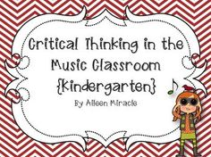 Critical Thinking in the Music Classroom (kindergarten) - grade bundle coming soon!