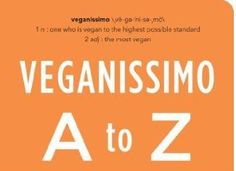 What's that chemical in my food? Find the answer in Veganissimo A to Z