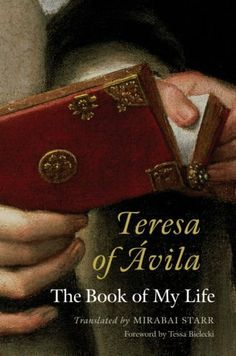 Teresa of Avila: The Book of My Life by Mirabai Starr. $11.83. Publisher: New Seeds (July 8, 2008). Save 34% Off!
