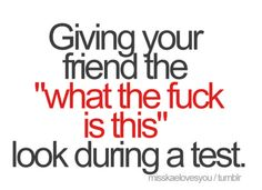 Do this during just about every test.