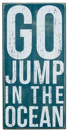 Go Jump In The Ocean Box Sign