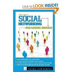 Social Networking for Career Success by Miriam Salpeter.  Learn how to use social networks to strengthen you career!