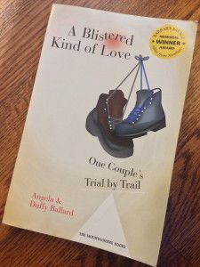 Book Review-- A Blistered Kind of Love--Trail Journal from a couple thru hiking the PCT.  Inspirational and fun read!