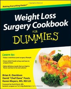 Weight Loss Surgery Cookbook For Dummies (For Dummies (Lifestyles Paperback)) by Brian K. Davidson, http://www.amazon.com/dp/0470640189/ref=cm_sw_r_pi_dp_wvG9qb1M47VK1