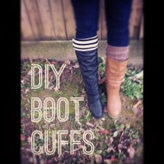 DIY Boot Cuffs from old sweater sleeves. much cheaper than  buying them made crazy enough!