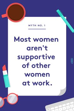 """Career Myths To STOP Believing #refinery29 This one irks us to our core, because we most often hear this idea repeated by women. Which just perpetuates the problem. And, Pierce says, """"Whether it is due to her own need to protect her position, or a fear of being perceived as showing favoritism [to other women], many women choose to shy away from other female coworkers. With this perspective it is quite difficult to relate to or trust other ..."""