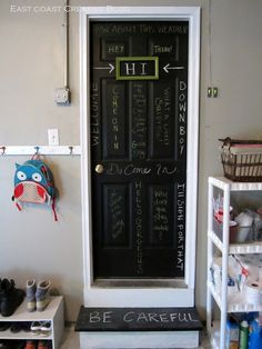 Fun chalkboard door garage entry. I love this!