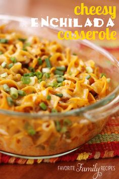 Cheesy Enchilada Casserole from Favorite Family Recipes