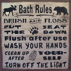 baths, downstairs bath, colors, rustic cabin bathrooms, cabins, bathroom idea, bathroom rule, primitive signs, country rustic