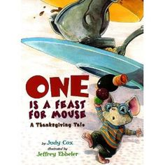 One is a Feast for Mouse: A Thanksgiving Tale by Judy Cox. ER COX.