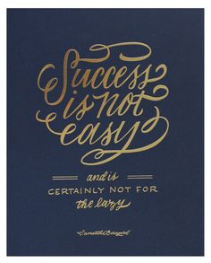Success Is Not Easy / quote