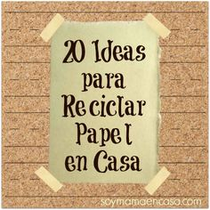 20 ideas para #reciclar papel en casa #reciclaje #recycling #recycle