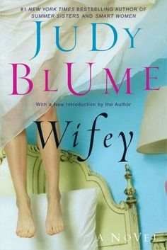 Wifey is the epitome of a page-turner.  Adult Judy Blume books are as captivating to a grownup as her teenage angst books are to a younger person.