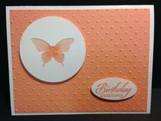 """Negative Space Punch Technique  Punched the butterfly using Whisper White card stock.  Then punched a 2-1/2"""" circle, centering the butterfly. Tape some pretty decorative paper behind the butterfly.  I used Watercolor Wonder here.  Words from the Wetlands set, stamped in Crisp Cantaloupe. The base of my card is Whisper White and the top Dotted textured piece is Crisp Cantaloupe."""