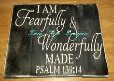 Fearfully & Wonderfully made ! Love this one