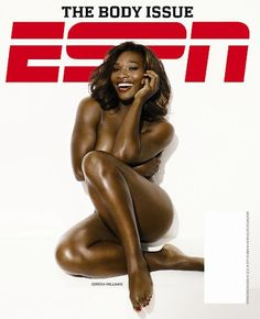 ESPN Body Issue <3 Serena Williams <3 She's VEGAN <3 Great for all those doubters who think you can't be a vegan athlete!