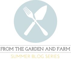 Inspired Kara: From the Garden and Farm. A summer blog series on local and homegrown eating.