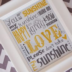 <3 You Are My Sunshine Subway Art Print 8X10 Multiple Colors Available. $18.00, via Etsy.