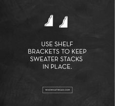 Use shelf brackets to keep your sweater stacks in place. // #HowTo #DIY #Hacks #Tips