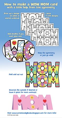 The steps of making a WOW MOM Mother's Day card with line symmetry. It's a fun way to combine math + art! Also includes a writing prompt: Why My Mom is WOW!