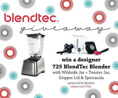 Join us for a FUN BlendTec Giveaway!  $750 value!
