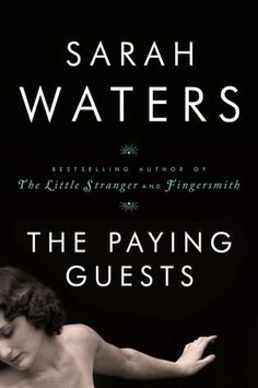 """""""The paying guests"""" by Sarah Waters / FIC WATERS [Sep 2014]"""