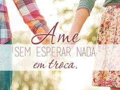 Ame sem esperar nada em troca. #amor #amar #troca #nada