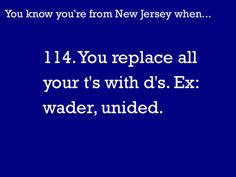 You Know You're From NJ When... Bwahahaha!!!