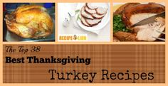 The Top 38 Best Thanksgiving Turkey Recipes #Thanksgiving #turkey