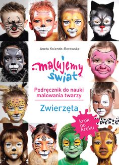 The unique book about facepainting for children and adults. Book it www.szkolamakijazu.com