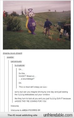 Teletubbies are the creepiest thing from my childhood