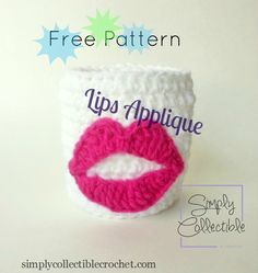 Lips Applique Free Pattern with an added cozy pattern | Use on hats, bags, towels and more. |  SimplyCollectibleCrochet.com #crochet