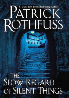 COMING SOON - Availability: http://130.157.138.11/record= The Slow Regard of Silent Things, by Patrick Rothfuss