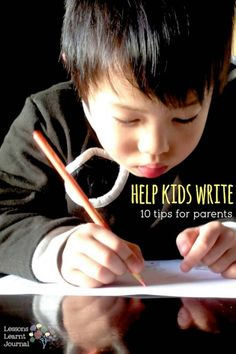 Literacy Help Kids Write 10 Parent Tips via lessonslearntjournal'#Kids #Writing