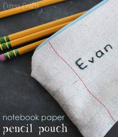 Make a pouch that looks like notebook paper - then embroider a name on the front!