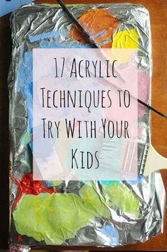 17 acrylic painting techniques to explore with kids • Artchoo.com