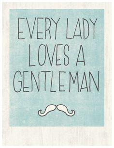 gentleman doors, moustach, remember this, southern gentleman, true facts, true words, tattoo patterns, quot, true stories