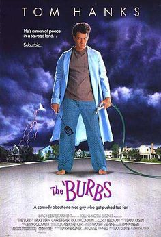 The Burbs. pure awesomeness.