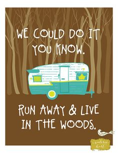 Run Away & Live In The Woods,